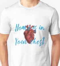 Home is in Your Chest Unisex T-Shirt