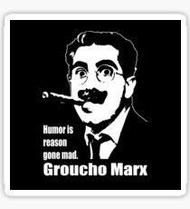 Groucho Marx - Humor is Reason Gone Mad Sticker