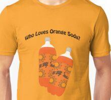 Who Loves Orange Soda? Unisex T-Shirt