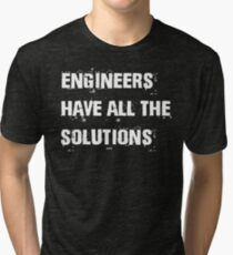 Engineers Have All Solutions Funny Text Saying Tri-blend T-Shirt