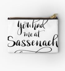 You had me at sassenach! Outlander saying. Jamie Fraser Studio Pouch