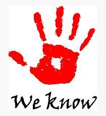 We Know Photographic Print