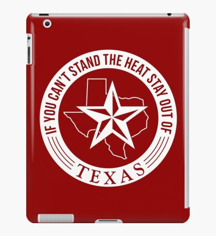 If You Can't Stand the Heat iPad Case/Skin