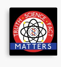 Truth, Science, Fact Matters Canvas Print