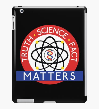 Truth, Science, Fact Matters iPad Case/Skin