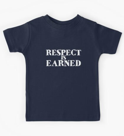 Respect is earned Kids Clothes