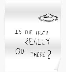 Is the truth really out there UFO Design Poster