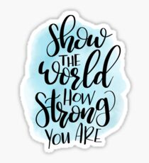 Show the world how strong you are! Sticker