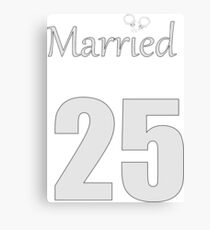 "funny design ""Married"" 25YRs by NewPleasure Canvas Print"