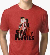 "Scream ""Do You Like Scary Movies"" Tri-blend T-Shirt"