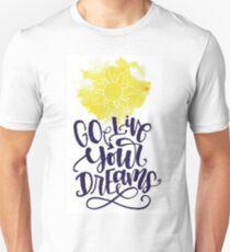Go live your dream Unisex T-Shirt