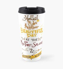 Another Beautiful Day at the Red Pony Saloon Travel Mug