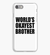 World's okayest brother shirt iPhone Case/Skin