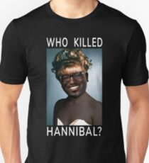 Who Killed Hannibal? Unisex T-Shirt