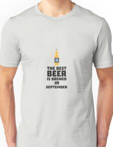 Best Beer is brewed in September R40jz Unisex T-Shirt