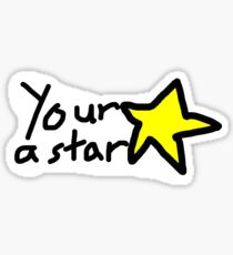 Your a Star Sticker Sticker