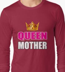 Mothers Day Gift For Mom Shirt Tote Card Mum Gift Ideas: Queen Mother Long Sleeve T-Shirt