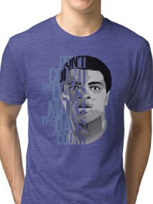 Don't Count The Days Tri-blend T-Shirt