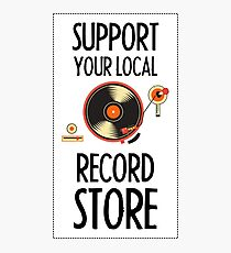 Support Your Local Record Store (Vinyl Player) Photographic Print