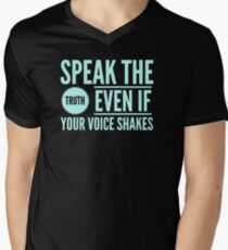 Speak The Truth Even If Your Voice Shakes Men's V-Neck T-Shirt