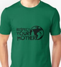 Earth Day t-shirt: Respect Your Mother  T-Shirt