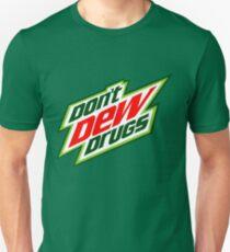 Don't Dew Drugs Unisex T-Shirt