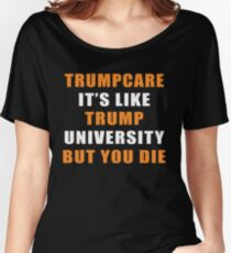 Trumpcare funny Women's Relaxed Fit T-Shirt