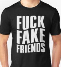FUCK FAKE FRIENDS Unisex T-Shirt