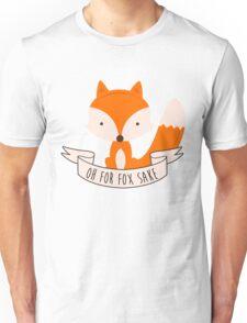 Oh For Fox Sake Unisex T-Shirt
