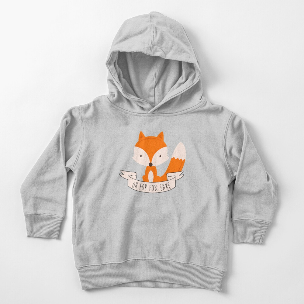 Oh For Fox Sake Toddler Pullover Hoodie