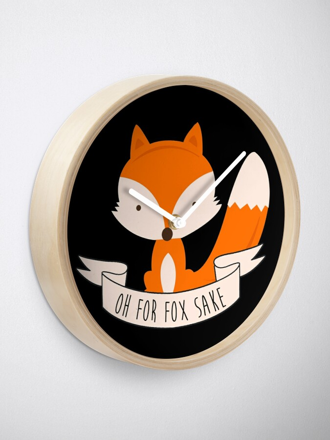 Alternate view of Oh For Fox Sake Clock