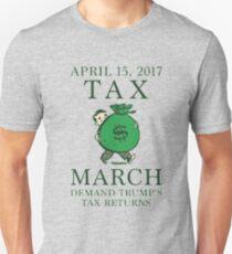 April 15 2017 Tax March Demand Trump's tax returns Unisex T-Shirt