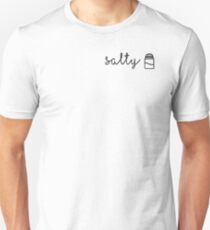Someone Is Salty T-Shirt