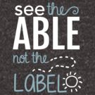 See the Able Not the Label: Autism Awareness by BootsBoots