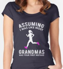 Assuming I Was Like Most Grandmas Funny Running Women's Fitted Scoop T-Shirt