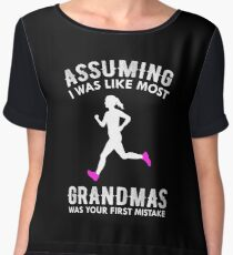 Assuming I Was Like Most Grandmas Funny Running Women's Chiffon Top