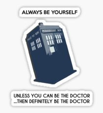 Be The Doctor! Sticker