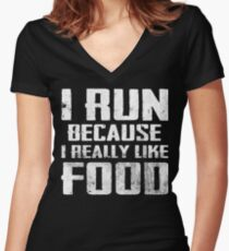 I Run Because I Really Like Food Women's Fitted V-Neck T-Shirt