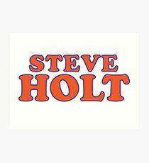 Steve Holt Art Print