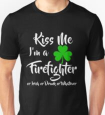 Patrick's Day Funny Gifts - Kiss Me I'm A Firefighter Unisex T-Shirt