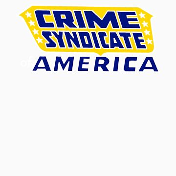 Crime Syndicate of America by HorriblenessPhD