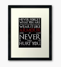 Wear It Like Armour Framed Print