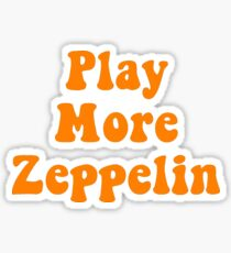 Play More Zeppelin Sticker