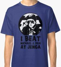 I Beat Michael J Fox at Jenga Classic T-Shirt