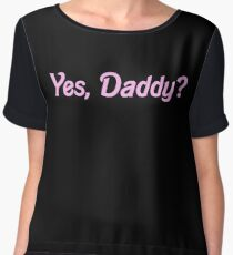 YES, DADDY SHIRT Chiffon Top