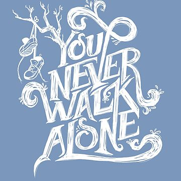 You Never Walk Alone - BTS - White Text (on Blue) by Dandimator