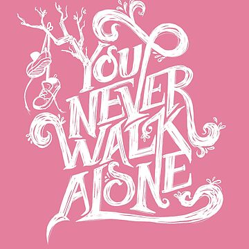 You Never Walk Alone - BTS - White Text (on Pink) by Dandimator