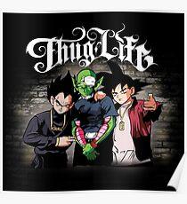 Thug life Goku, piccolo, Vegeta Poster