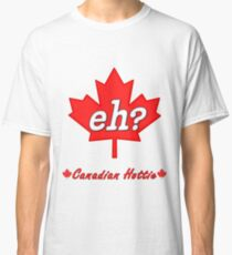 Canada Eh? Classic T-Shirt