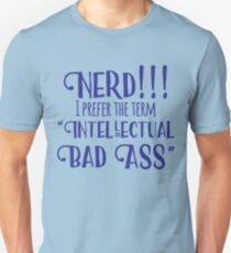 Nerd I Prefer Intellectual Bad Ass T-Shirt